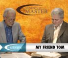 Part 34 Video: My Friend TOM