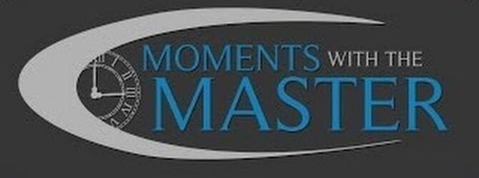 The Lord's Prayer Moments with the Master Jan 28th