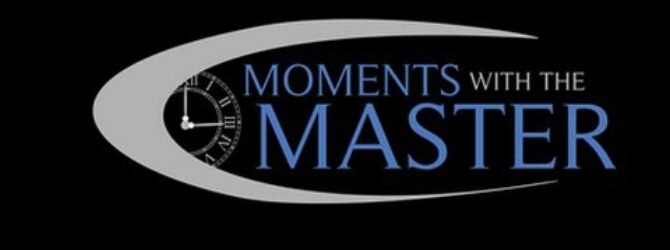 Welcome to Moments With the Master