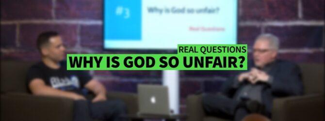 WHY IS GOD SO UNFAIR? II Dr. Jonathan Vorce