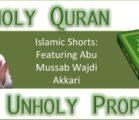 UNH0LY Prophet, UNH0LY Qur'an (Ft. Abu Mussab Wajdi Akkari)