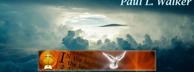 Principles of Powerful Living — Part 1 by Paul L. Walker