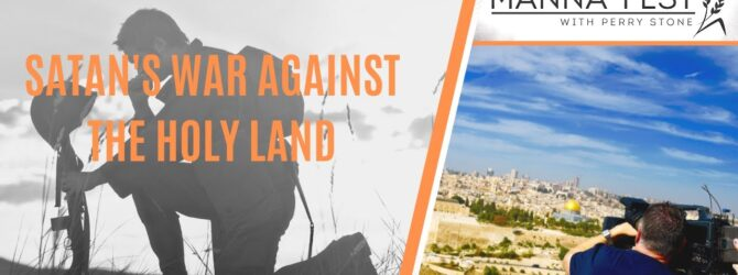 SATAN'S WAR AGAINST THE HOLY LAND | EPISODE 1016