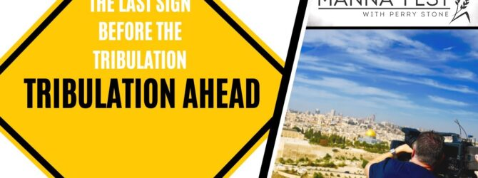 THE LAST SIGN BEFORE THE TRIBULATION   EPISODE 1015