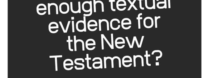 Compared to other ancient documents, the New Testament has far…