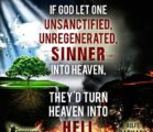 Rev. 21:27 27 Nothing unclean will ever enter the city….