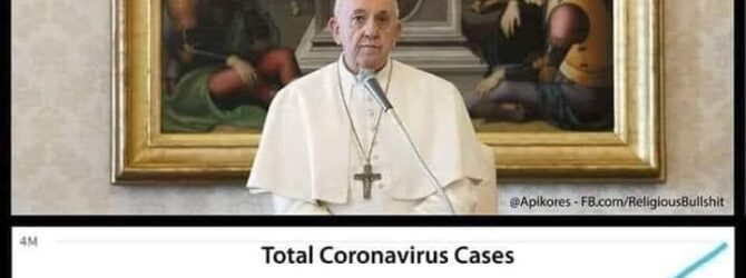 Proves two things: 1. The Pope Doesn't know God's will…