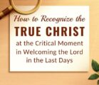 How to Recognize the True Christ at the Critical…