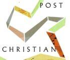 UNDERSTANDING POST-CHRISTIAN CULTURE Gene Edward Veith's book Post-Christian: A Guide…