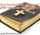 How has the Bible influenced English Language and Literature?