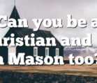 Can you be a Christian and…