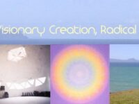 Visionary Creation, Radical Abundance, Polytopian Possibilities
