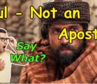 Some say Paul was not an Apostle! Is it true?…