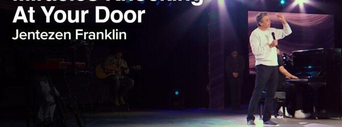 Miracles Are Knocking At Your Door | Jentezen Franklin