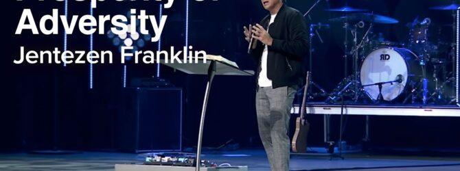 The Prosperity of Adversity | Jentezen Franklin