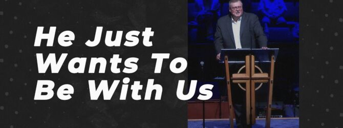 He Just Wants To Be With Us | Kelvin Page