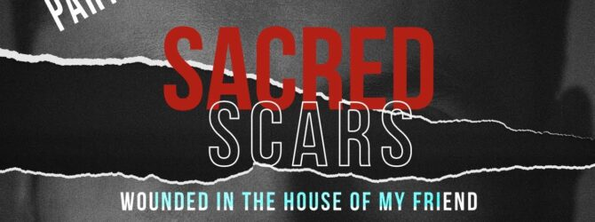 Perry Classics | Sacred Scars: Wounded in the House of my Friend Part 2