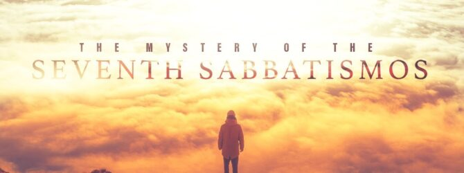 The Mystery of the Heavenly Sabbatismos | Episode 1026