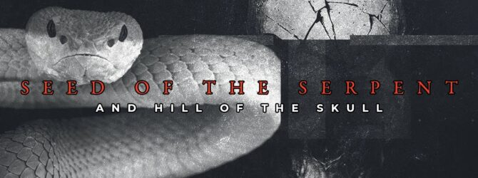 Perry Classics | Seed of The Serpent And Hill Of The Skull