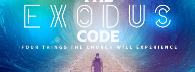 The Exodus Code: Four Things the Church will Experience | Episode 1031