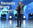 The Remedy For Worry | Jentezen Franklin