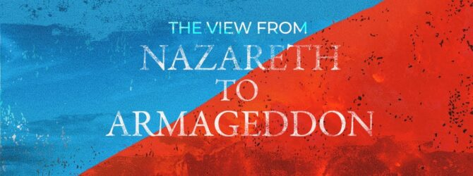 The View from Nazareth to Armageddon | Episode 1030