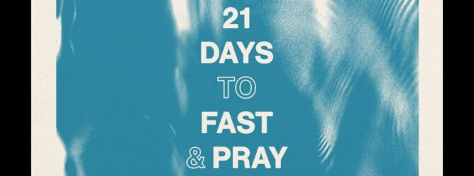 Believing For A Breakthrough! | 21 Days of Prayer and Fasting Day 7