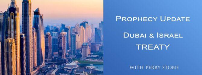 Dubai and Israel Treaty | Prophetic Update | Perry Stone