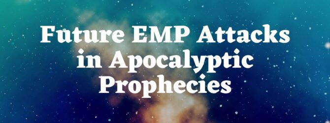 Future EMP Attacks in Apocalyptic Prophecies | Program # 1035