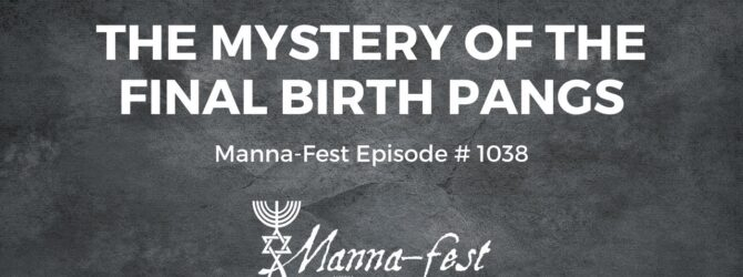 The Mystery of the Final Birth Pangs | Episode # 1038
