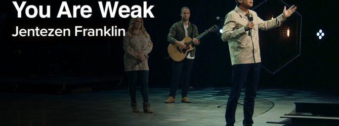 What to Do When You Are Weak   Jentezen Franklin