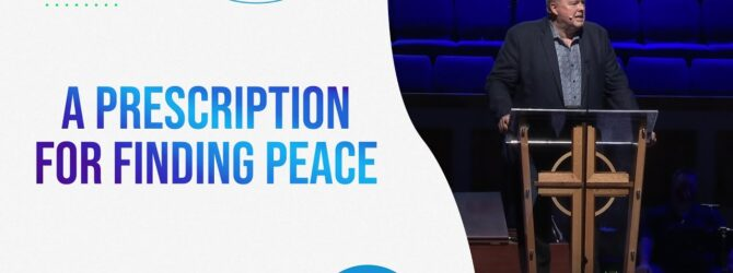 A Prescription For Finding Peace | Pastor Kelvin Page