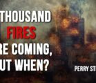 A Thousand Fires Are Coming, But When?  | Perry Stone