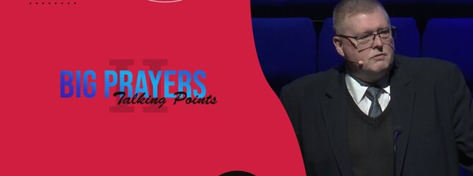 Big Prayers Talking Points (Part 2)   Pastor Kelvin Page