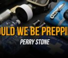 Should We Be Prepping? | Perry Stone