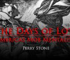 The Days of Lot! America's Mob Mentality | Perry Stone