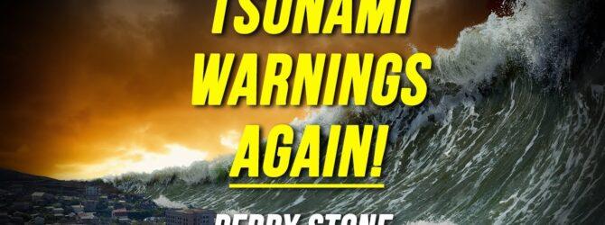 Tsunami Warnings Again! | Perry Stone