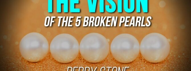 Vision of the 5 Broken Pearls | Perry Stone