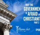 Why the Government is Afraid of Christianity Part 2 | Episode # 1040