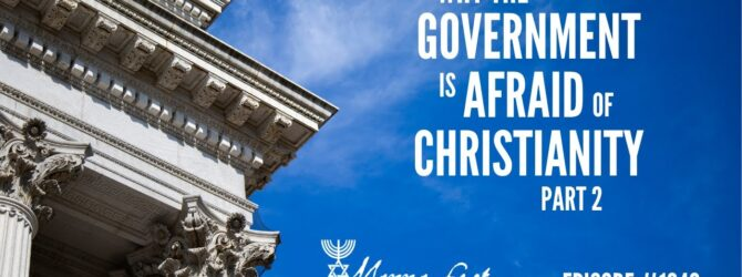 Why the Government is Afraid of Christianity Part 2   Episode # 1040