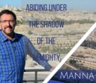 Abiding Under the Shadow of the Almighty | Episode 838