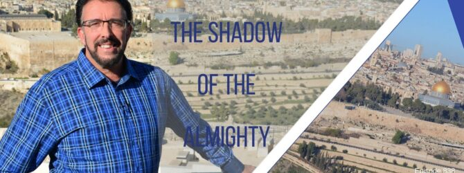 Abiding Under the Shadow of the Almighty   Episode 838
