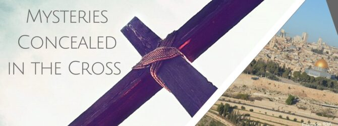 Amazing Mysteries Concealed in the Cross | Episode 836
