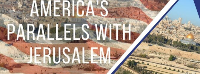 America's Parallels with Jerusalem | Episode 881
