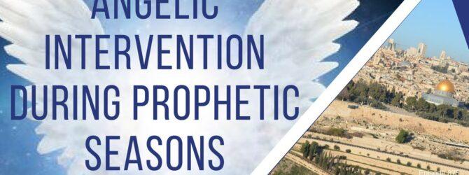 Angelic Intervention During Prophetic Seasons| Episode 875