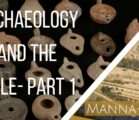Archaeology and the Bible- Part 1| Episode 855