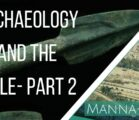 Archaeology and the Bible- Part 2| Episode 856