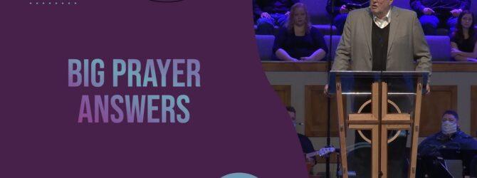 Big Prayer Answers | Pastor Kelvin Page