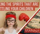 Breaking the Spirits That Are Battling Your Children| Episode 912