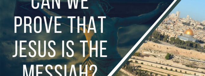 Can We Prove That Jesus Is The Messiah? | Episode 899